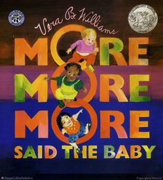 """More More More,"" Said the Baby Board Book  by Vera B. Williams"
