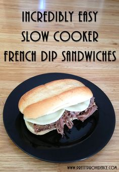 Incredibly easy (and super delicious) slow cooker french dip sandwiches!