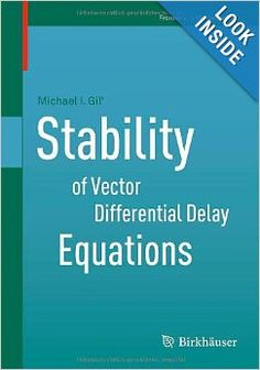 Stability of vector differential delay equations / Michael I. Gilʹ.(2013). Máis información: http://link.springer.com/book/10.1007/978-3-0348-0577-3/page/1