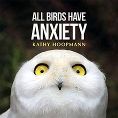 All Birds Have Anxiety, by Kathy Hoopmann. Helps children to understand and deal with anxiety symptoms. A great book for preschool and elementary aged children. Test Anxiety, Deal With Anxiety, Social Anxiety, What Is Fear, Anxiety Attacks Symptoms, Fear Of The Dark, Fear Of Flying, Dyslexia