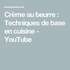 Crème au beurre : Techniques de base en cuisine - YouTube