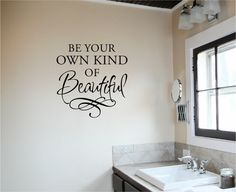 Be Your Own Kind of Beautiful - Removable Vinyl Wall Art Decal Home Decor Sticker on Etsy, $16.99