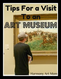 Harmony Art Mom: Tips for a Family Visit to the Art Museum