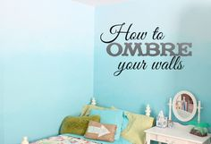 DIY: Painting. How to Ombre Your Walls!! Awesome idea. Totally on trend in fashion so why not your walls!!