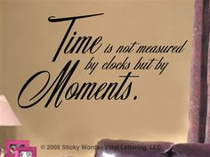 Time is Not Measured : Vinyl Lettering : Wall Art Stickers : StickyWords.net