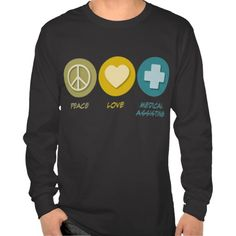 Peace Love Medical Assisting T Shirt, Hoodie Sweatshirt