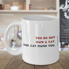 Funny Cat Mug  You Do Not Own A Cat The Cat by MugsAndMoreGifts