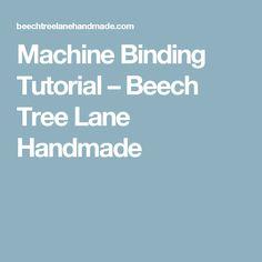 Machine Binding Tutorial – Beech Tree Lane Handmade