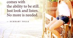Wisdom comes with the ability to be still by Eckhart Tolle