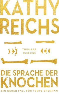 lenisvea's Bücherblog: Die Sprache der Knochen von Kathy Reichs