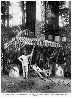 A Bohemian (Grove) tent in the 1900s, sheltering Porter Garnett, George Sterling and JACK LONDON
