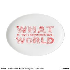 What A Wonderful World Porcelain Serving Platter