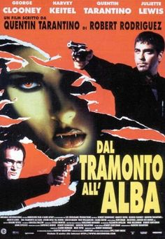Dal tramonto all'alba, scheda del film di Robert Rodríguez con George Clooney e Quentin Tarantino, leggi la trama e la recensione, scrivi un commento su questo film