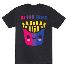 Bi For Fries White Print - I'm bisexual and also in love with french fries! Bi for fries! Show off your love for fries and your bisexual pride with this funny, french fry, bisexual pride shirt! Pride Merch, Pride Shirts, Bisexual Pride, Gay Pride, Aunt Baby Clothes, Funny French, Rainbow Outfit, Lgbt Love, French Fries