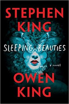 Check out this list of books worth reading this next, including Sleeping Beauties by Stephen King and Owen King. Filled with book club ideas!