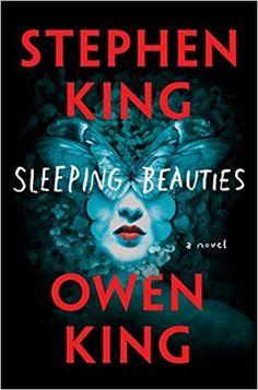 Sleeping Beauties by Stephen King and Owen King