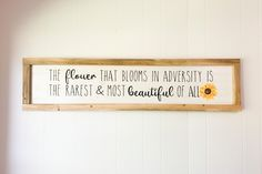 Excited to share this item from my #etsy shop: Sunflower Sign, The Flower that Blooms in Adversity, Large 4 Foot Sign, Mantle Decor, Above the Bed, Inspirational Art, Gift for Her Farmhouse Frames, Rustic Farmhouse Decor, Country Farmhouse, Magnolia Design, Personalized Wood Signs, Sunflower Gifts, Vinyl Signs, Hanging Signs, Stain Colors