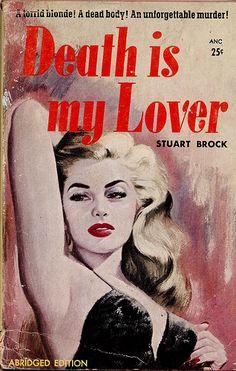 Death is My Lover pulp novel Aesthetic Art, Aesthetic Pictures, Arte Do Pulp Fiction, Pulp Magazine, Vintage Book Covers, Vintage Horror, Archie Comics, Book Cover Art, Pulp Art