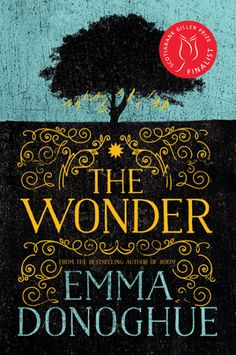 The Wonder by Emma Donoghue reached #6 on the Globe and Mail Historical Fiction Bestsellers List for March 4th, 2017!