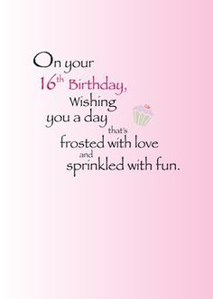 Sweet Sixteen Cards Sayings Google Search Crafts Pinterest Happy Birthday Wishes Sweet 16