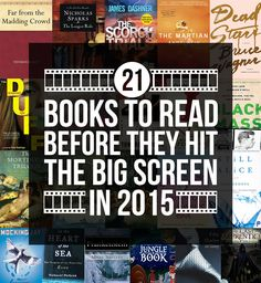 21 Books To Read Before They Hit The Big Screen In 2015 - a lot of these sound like good reads! better hit up the bookstore