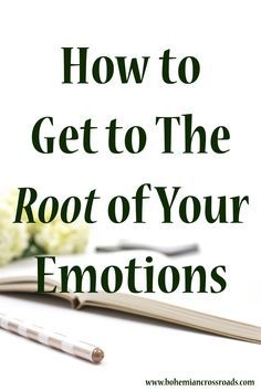 Once you get to the root of your emotions - you'll be able to move on from any situation. LOVE THIS!