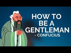 Confucius - How To Be A Gentleman (Confucianism) Chinese Philosophy, Mystic, Helpful Hints, Gentleman, Psychology, Marriage, Inspirational Quotes, Creative, Tips