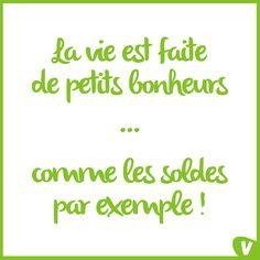 """""""La vie est faite de petits bonheurs...comme les soldes par exemple !"""" #quote #soldes"""