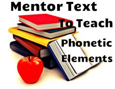 Mentor text to teach phonetic elements! This is a free resource listing book titles to teach different phonetic elements.