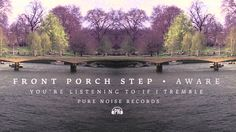 """Front Porch Step - """"If I Tremble"""" This is such an awesome song! Thanks for introducing me to pop punk and some other good stuff along the way Sammie!"""