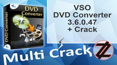 VSO DVD Converter 3.6.0.47 + Crack By_ Zuket Creation Direct Download Here !!! http://multicrackk.blogspot.com/2015/12/vso-dvd-converter-36047-crack.html