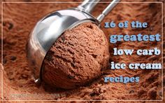 16 Greatest Low Carb Ice Cream Recipes