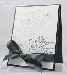 Simple & Sincere: Christmas Thursday, December 1, 2011 Let Earth Receive Her King! - an ultra-elegant Christmas card