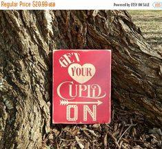 Get your Cupid On, Valentines, Love, Cupid sign, Wooden sign, Rustic Valentines Decor, Farmhouse decor, Valentines Day decor, Holiday Decor