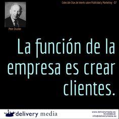 La función de la empresa es crear clientes. Peter Drucker #cita