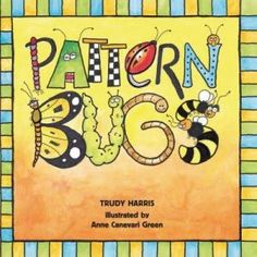 Picture books to learn math in preK: Pattern Bugs by Trudy Harris