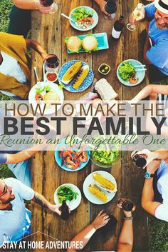 How to Make the Best Family Reunion Unforgettable - Let's face planning family reunions are stressful. These helpful tips will show you how you can create the best family reunion.