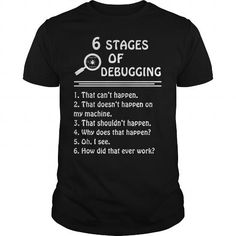 Awesome Tee PROGRAMMER CODER DEVELOPER SOFTWARE ENGINEER 6 stages of debugging T-Shirts
