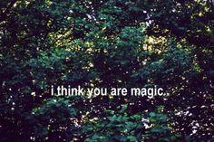 I think you're magic :)
