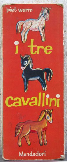Piet Worm - I tre Cavallini - Arnoldo Mondadori Editore - 1961