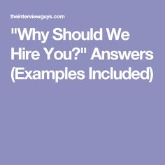 """Why Should We Hire You?"" Answers (Examples Included)"