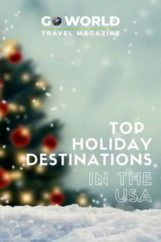 Planning a trip for the holidays? Here are five top holiday destinations in the USA Best Holiday Destinations, Vacation Destinations, Christmas Travel, Holiday Travel, Christmas Time, Travel Advice, Travel Guides, Travel Magazines, We Are The World