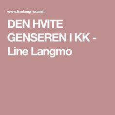 DEN HVITE GENSEREN I KK - Line Langmo