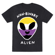 Non Binary Alien Our t-shirts are made from preshrunk 100% cotton and a heathered tri-blend fabric. Original art on men's, women's and kid's tees. All shirts printed in the USA. Show off your queer pride with this non-binary flag inspired, gender nonconforming, LGBT+, alien lovers shirt! Hey, if aliens can be non-binary (and they totally are according to science) then so can you! Transgender Man, Gender Nonconforming, Pride Outfit, American Idiot, Queer Art, Lgbt Community, Androgyny, Magical Girl, Aliens