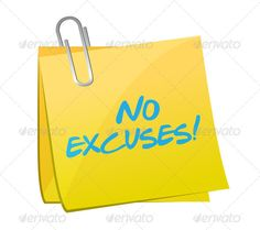 no excuses post illustration design ...  ban, black, blue, business, career, concept, courage, decline, discipline, exclamation, excuse, forbidden, handwritten, high, isolated, it, leadership, mark, marker, message, motivation, no, paper, phrase, pleasure, positive, post, productive, productivity, prohibition, sacrifice, slogan, standard, white, whiteboard, work, yellow