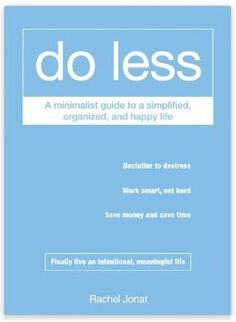 Do Less: A Minimalist Guide to a Simplified, Organised, and Happy Life