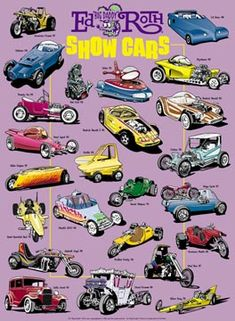 Ed Roth Show Car Poster: - My list of the best classic cars Weird Cars, Cool Cars, Ed Roth Art, Rat Fink, Car Posters, Kustom Kulture, Big Daddy, Automotive Art, Ford