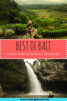 Passing one some travel inspiration, here is a list of the Best of Bali – top attractions, activities, adventure sports and fun things to do.