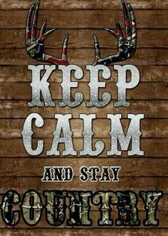Keep Calm & Stay Country Redneck Quotes, Cowboy Quotes, Horse Quotes, Cowgirl Quote, Country Girl Life, Country Girl Quotes, Country Girls, Girl Sayings, Country Sayings