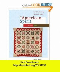 The American Spirit United States History as Seen by Contemporaries, Volume I (9780495800019) David M. Kennedy, Thomas Bailey , ISBN-10: 0495800015  , ISBN-13: 978-0495800019 ,  , tutorials , pdf , ebook , torrent , downloads , rapidshare , filesonic , hotfile , megaupload , fileserve